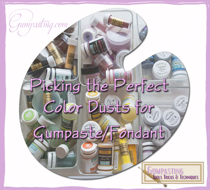 {Picking the Perfect Color Dusts for Gumpaste/Fondant}